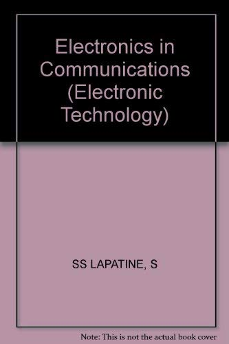 9780471057871: Electronics in Communications (Electronic Technology)