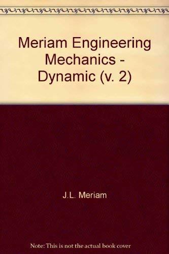 9780471058106: Meriam Engineering Mechanics - Dynamic (v. 2)