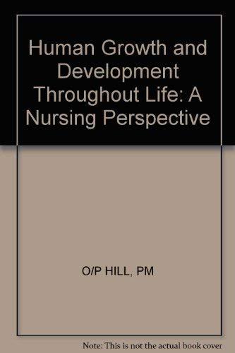Human Growth and Development Throughout Life: A: Hill, Patty Maynard,