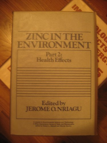 Zinc in the Environment, Health Effects (Environmental Science and Technology: A Wiley-Interscience...