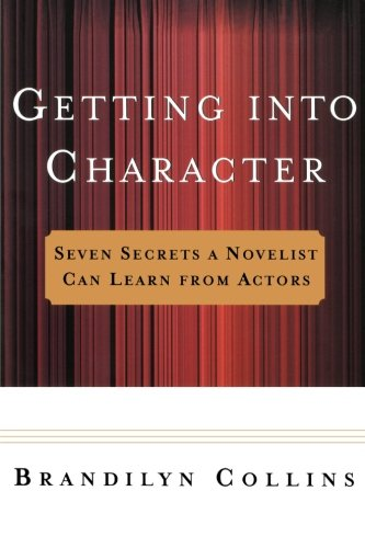 9780471058946: Getting into Character: Seven Secrets a Novelist Can Learn from Actors