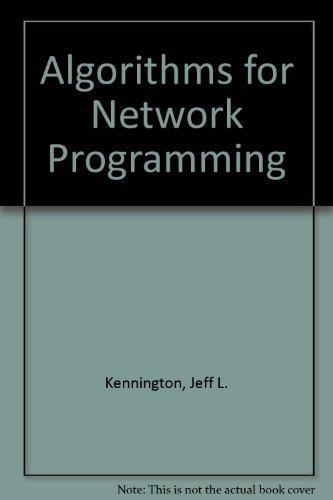 Algorithms for Network Programming: Kennington, Jeff L.; Helgason, Richard V.