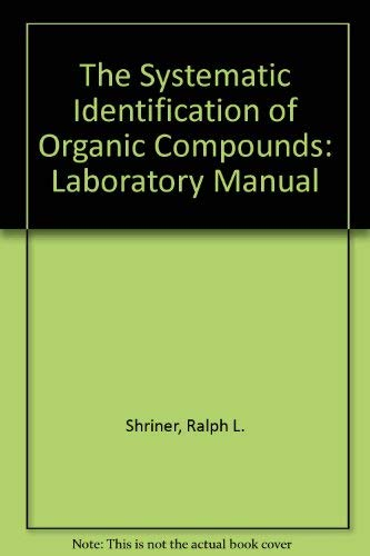 9780471060321: The Systematic Identification of Organic Compounds: Laboratory Manual