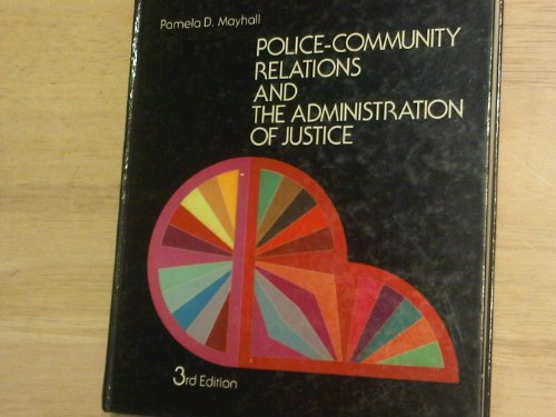 9780471060444: Police/Community Relations and the Administration of Justice