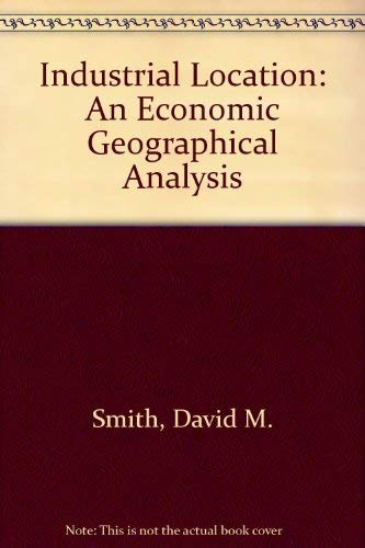 9780471060789: Industrial Location: An Economic Geographical Analysis