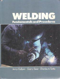 9780471060796: Galyen Welding - Fundamentals and Procedures