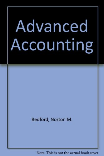 Advanced Accounting: Norton M. Bedford,
