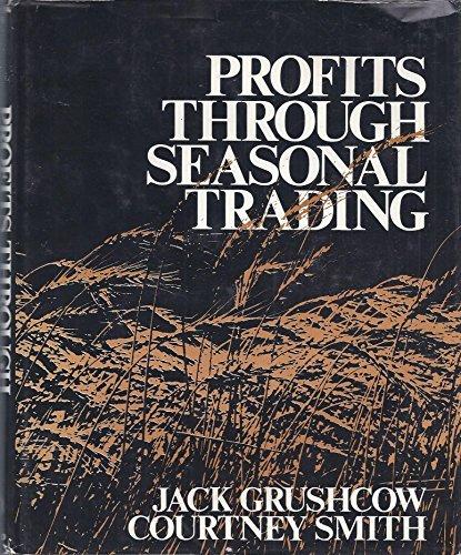 Profits Through Seasonal Trading: Jack Grushcow