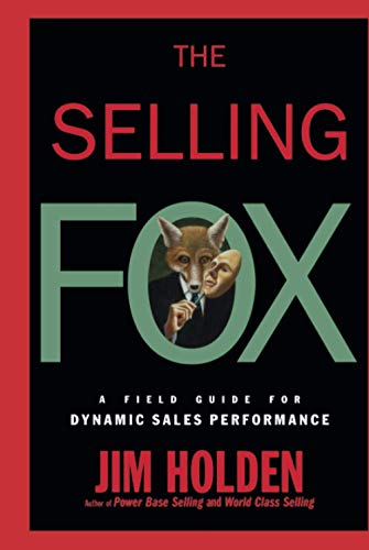 9780471061809: The Selling Fox: A Field Guide for Dynamic Sales Performance