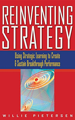 9780471061908: Reinventing Strategy: Using Strategic Learning to Create and Sustain Breakthrough Performance