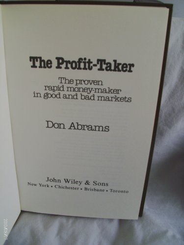 9780471062288: The Profit-taker: The Proven Rapid Money-maker in Good and Bad Markets