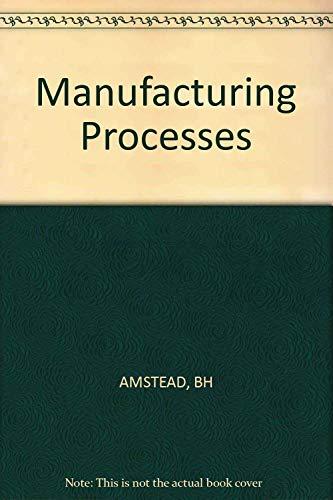 9780471062455: Manufacturing Processes