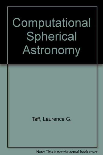 Computational Spherical Astronomy: Taff, Laurence G.