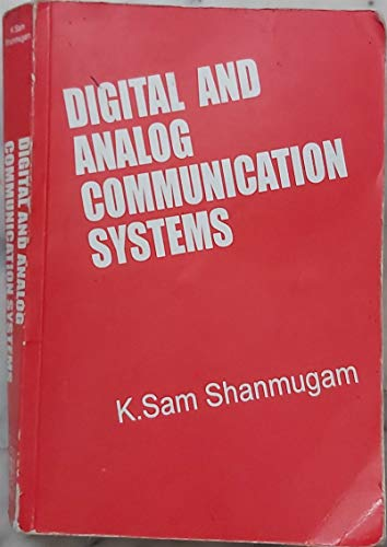 Digital and Analogue Communication Systems: Shanmugam, K.Sam