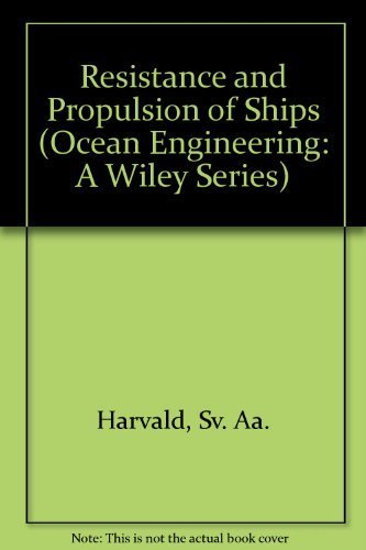 9780471063537: Resistance and Propulsion of Ships (Ocean Engineering: A Wiley Series)