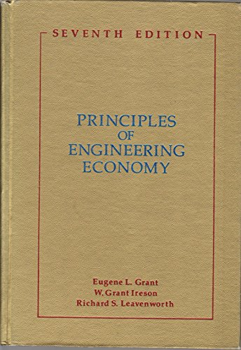 Principles of Engineering Economy, Fifth Edition: Grant, Eugene L,