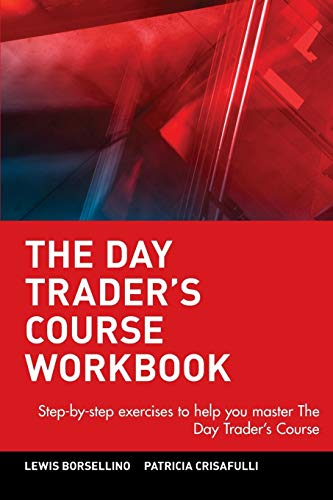 9780471065173: The Day Trader's Course Workbook: Step-by-Step Exercises to Help You Master the Day Trader's Course
