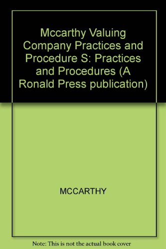 Mccarthy Valuing Company Practices and Procedure S: Practices and Procedures (A Ronald Press ...