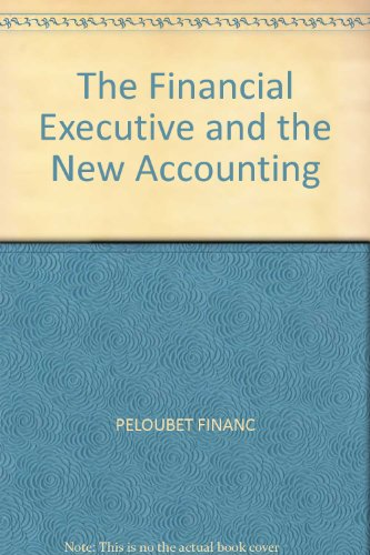 The Financial Executive and the New Accounting: Peloubet, Maurice E.