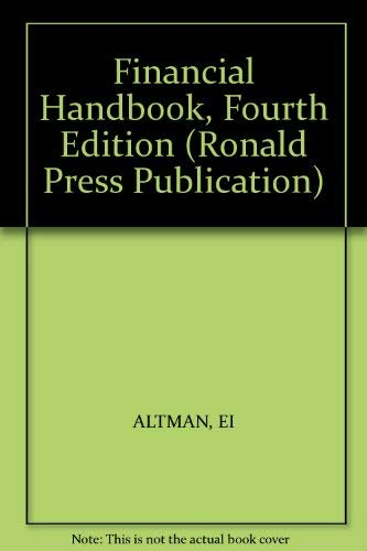 9780471065562: Altman Financial Handbook 4ed (Ronald Press Publication)
