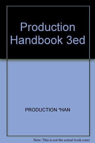 Production Handbook 3ed: PRODUCTION *HAN
