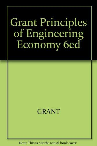 The Principles of Engineering Economy: Eugene L. Grant,