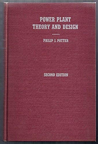Power Plant Theory and Design: Philip J. Potter