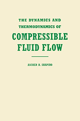 9780471066910: The Dynamics and Thermodynamics of Compressible Fluid Flow, Vol. 1