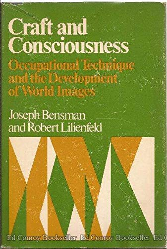 9780471067252: Craft and Consciousness: Occupational Technique and the Development of World Images