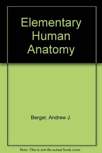 Elementary Human Anatomy: Berger, Andrew J.