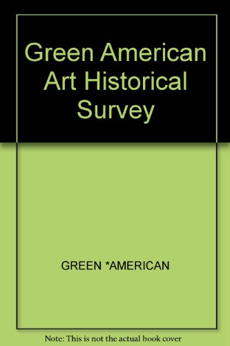 Green American Art Historical Survey: AMERICAN, GREEN