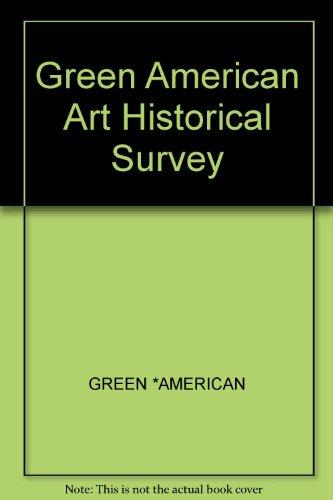 Green American Art Historical Survey: AMERICAN, GREEN