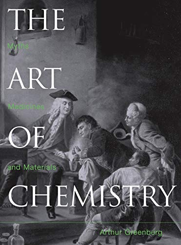9780471071808: The Art of Chemistry: From Myths and Metaphors to Materials, Medicines, and Molecular Machines: Myths, Medicines and Materials
