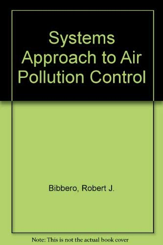 Systems Approach to Air Pollution Control: Bibbero, Robert J., and Irving G. Young