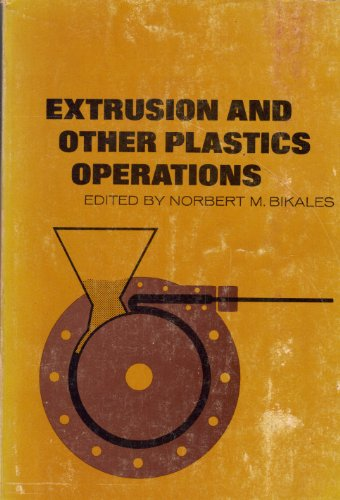 Extrusion and Other Plastics Operations: Bikales