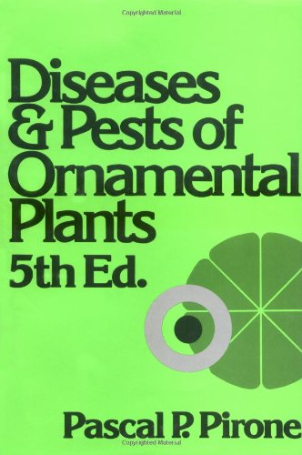 Diseases and Pests of Ornamental Plants: Pirone, Pascal P.