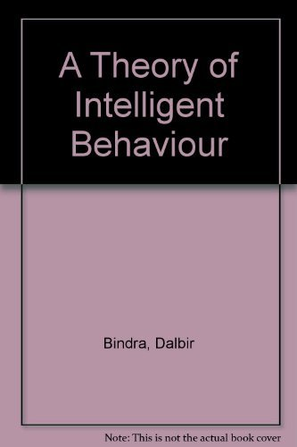 A Theory of Intelligent Behavior