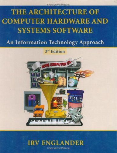 9780471073253: The Architecture of Computer Hardware and Systems Software: An Information Technology Approach