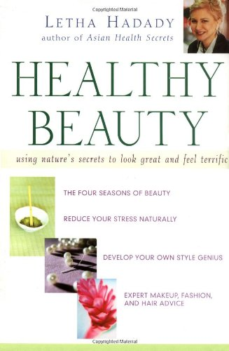 9780471075349: Healthy Beauty: Using Nature's Secrets to Look Great and Feel Terrific