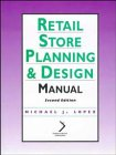 Retail Store Planning & Design Manual (National: Michael J. Lopez