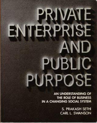 9780471076971: Private Enterprise and Public Purpose: Understanding of the Role of Business in a Changing Social System (Wiley series in management)