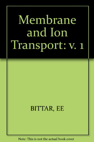 Membranes an Ion Transport. Volume 1,: Bittar, E. Edward (Ed.):