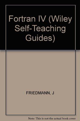 9780471077718: Fortran IV (Self-teaching Guides)