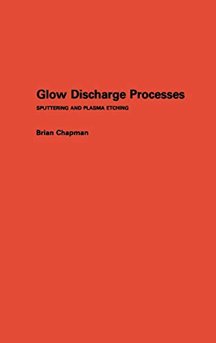 9780471078289: Glow Discharge Processes: Sputtering and Plasma Etching