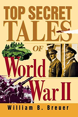 Top Secret Tales of World War II (0471078409) by William B. Breuer