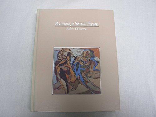 Becoming a Sexual Person: Francoeur, Robert