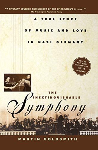 9780471078647: The Inextinguishable Symphony: A True Story of Music and Love in Nazi Germany