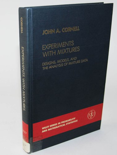 9780471079163: Experiments with Mixtures: Designs, Models and the Analysis of Mixture Data