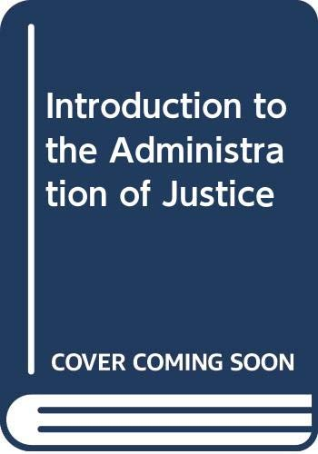 9780471079361: Introduction to the Administration of Justice (Administration of justice series)