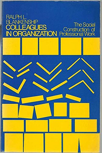 9780471079521: Colleagues in organization: The social construction of professional work